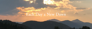 Each Day a New Dawn